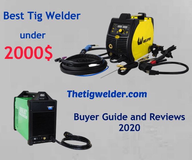 Best Tig Welder Under 2000$