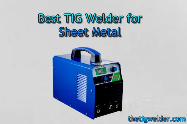 Best TIG Welder for Sheet Metal, roll cages, Thin sheet metal