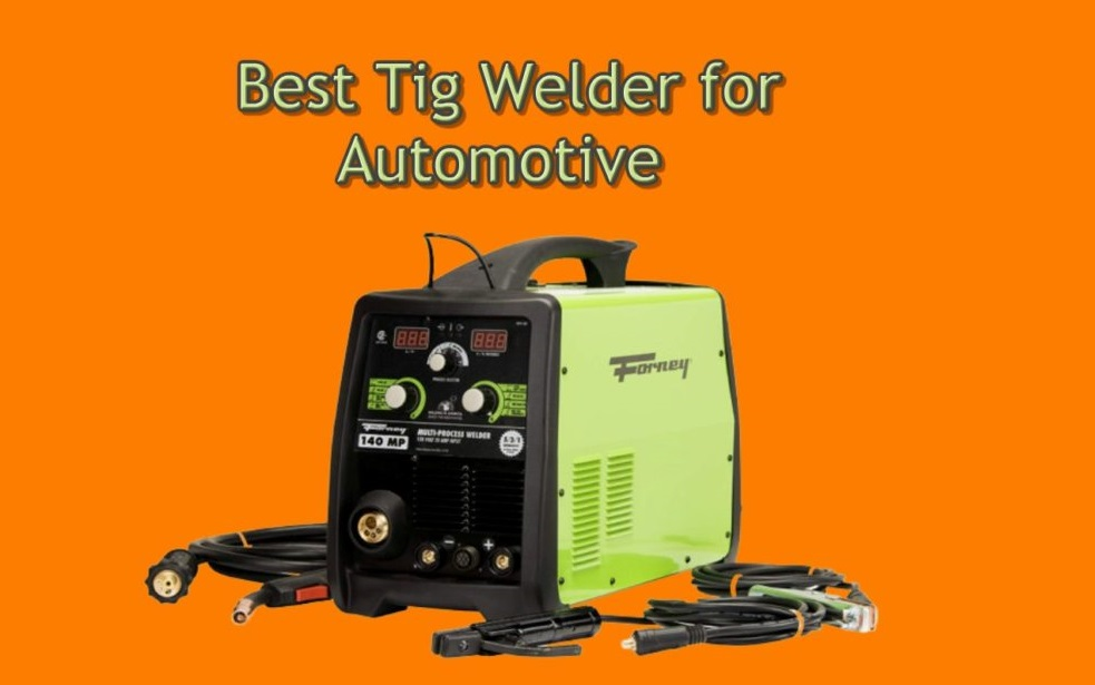 Best Tig Welder for Automotive Fabrication