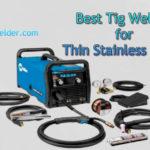 Top Tig Welder for Thin Stainless Steel: Best Miller Tig Welders ( Inverter Welder )
