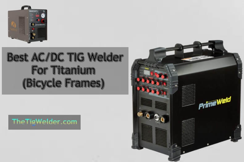 Best Tig Welder for titanium