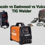 Which one to Chose Between Lincoln vs Eastwood vs Vulcan TIG Welder (Complete Guide)