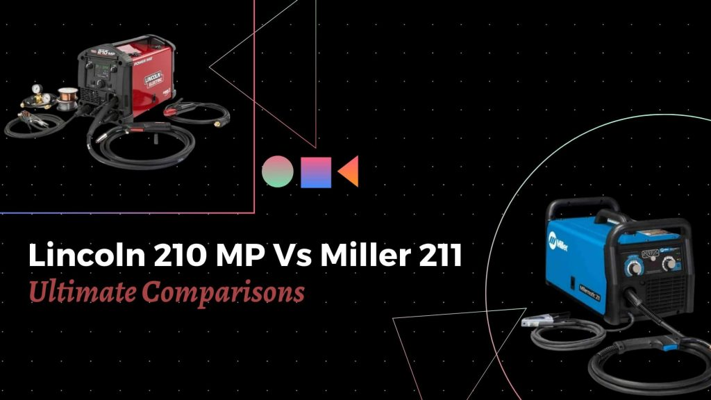 Lincoln 210 MP Vs Miller 211