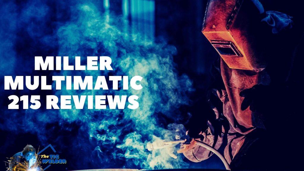 Miller Multimatic 215 Reviews