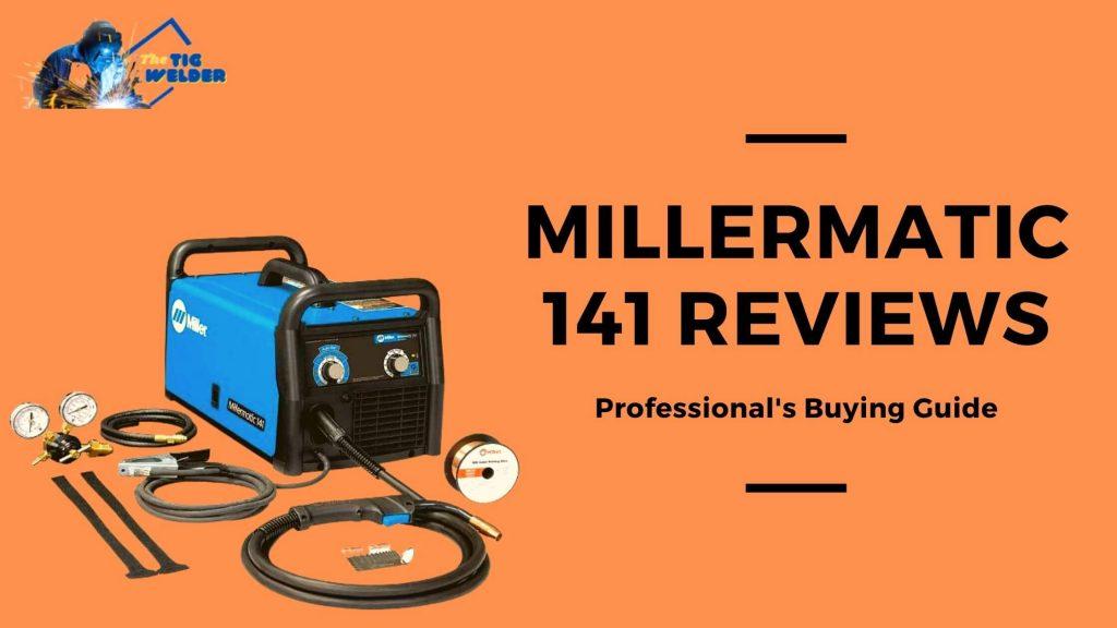Millermatic 141 Reviews