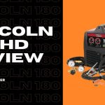 Lincoln 180 HD Review - Heavy Duty Welder