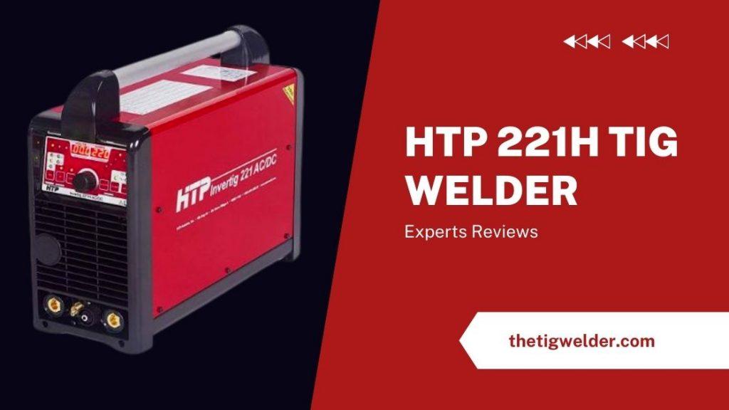 HTP 221H Tig Welder
