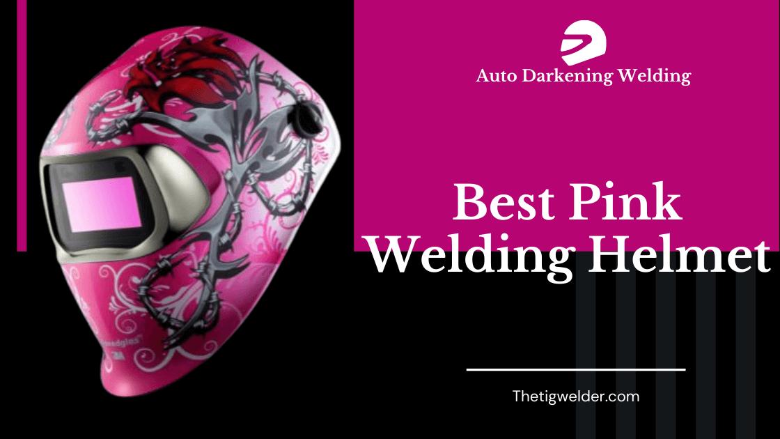 Best Pink Welding Helmet