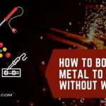 How to Bond Metal to Metal without Welding