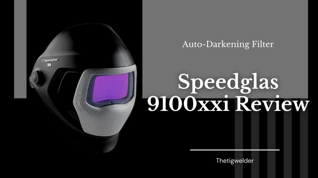 Speedglas 9100xxi Review